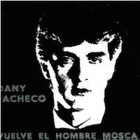 Dany Pacheco El hombre Mosca