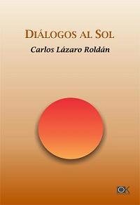 Carlos Lázaro / Diálogos al sol